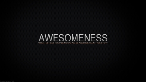 1366x768-cool-sayings-awesome-by-aarondesign-customization-miscellaneous
