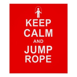 keep_calm_and_jump_rope_fitness_motivation_posters-r244ced5e238a4e9daf555499b02abe3a_wgu6n_8byvr_512