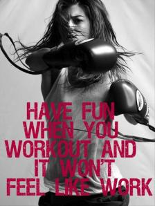 motivational-fitness-quotes-have-fun-when-you-work-out-and-it-will-not-feel-like-work