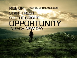 rise-up-start-fresh-see-the-bright-opportunity-in-each-new-day