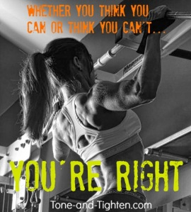 whether-you-think-you-can-or-think-you-can't-fitness-motivation-tone-and-tighten
